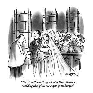 """""""There's still something about a Yalie-Smithie wedding that gives me major…"""" - New Yorker Cartoon by Henry Martin"""