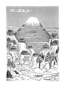 Views of Fuji.Title.Large drawing of Mt. Fuji with 10 factories nearby on ? - New Yorker Cartoon by Henry Martin