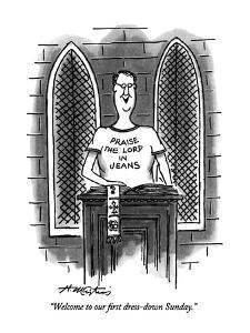 """""""Welcome to our first dress-down Sunday."""" - New Yorker Cartoon by Henry Martin"""