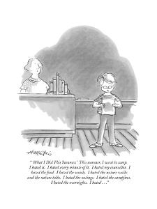 """"""" 'What I Did This Summer.' This summer, I went to camp. I hated it. I hat?"""" - New Yorker Cartoon by Henry Martin"""