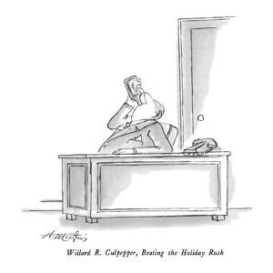 William R. Culpepper, Beating the Holiday Rush. - New Yorker Cartoon by Henry Martin