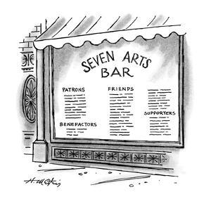 Window of the 'Seven Arts Bar' that lists patrons, benefactors, friends, a? - New Yorker Cartoon by Henry Martin