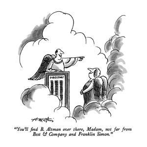 """""""You'll find B. Altman over there, Madam, not far from Best & Company and ?"""" - New Yorker Cartoon by Henry Martin"""