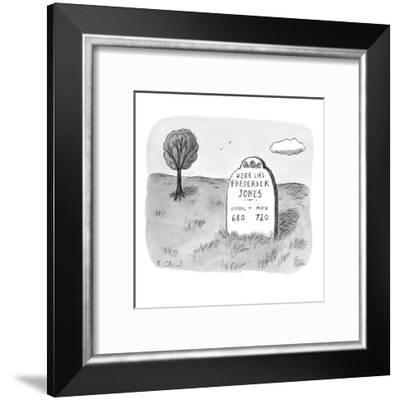 Here Lies Frederick Jones: Verbal: 680; Math: 720.' - New Yorker Cartoon-Roz Chast-Framed Premium Giclee Print