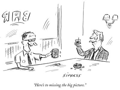 https://imgc.artprintimages.com/img/print/here-s-to-missing-the-big-picture-new-yorker-cartoon_u-l-pgsoyy0.jpg?p=0