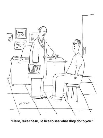 """""""Here, take these, I'd like to see what they do to you."""" - Cartoon-Peter C. Vey-Premium Giclee Print"""