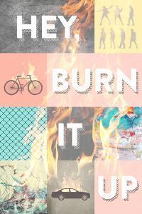 Hey, Burn it Up
