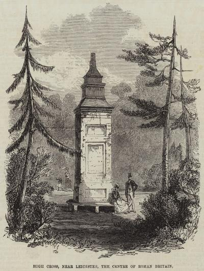 High Cross, Near Leicester, the Centre of Roman Britain--Giclee Print