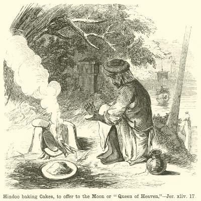 """Hindoo Baking Cakes, to Offer to the Moon or """"Queen of Heaven""""--Giclee Print"""