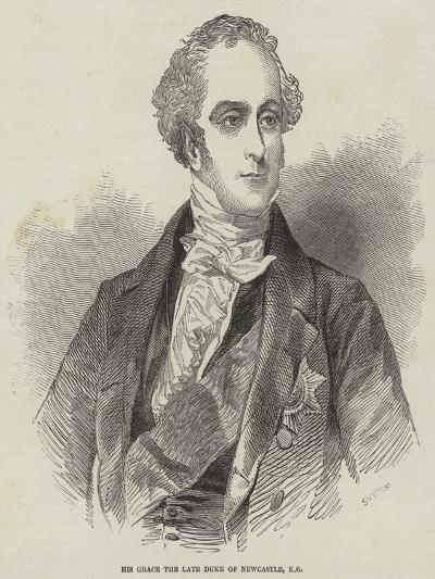 His Grace the Late Duke of Newcastle--Giclee Print