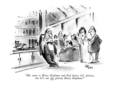 https://imgc.artprintimages.com/img/print/his-name-is-henry-kaufman-and-god-knows-he-s-gloomy-but-he-s-not-the-glo-new-yorker-cartoon_u-l-pgr6mg0.jpg?p=0