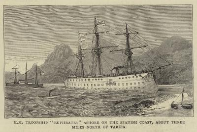 Hm Troopship Euphrates Ashore on the Spanish Coast, About Three Miles North of Tarifa--Giclee Print