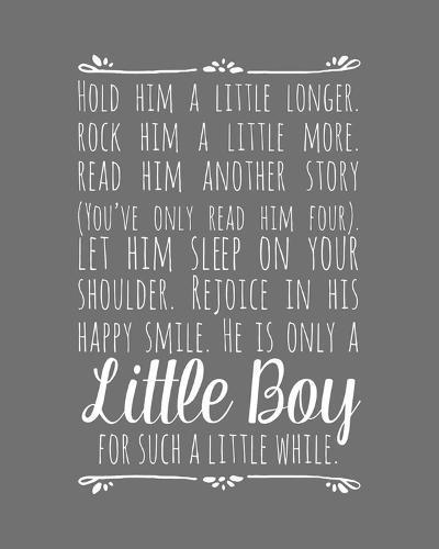 Hold Him A Little Longer - Gray-Color Me Happy-Art Print