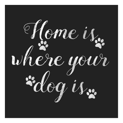 Home Is Where Dog Is-Jelena Matic-Art Print