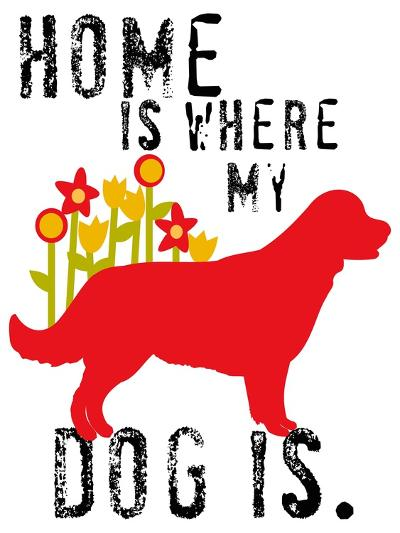 Home Is Where My Dog Is-Ginger Oliphant-Art Print