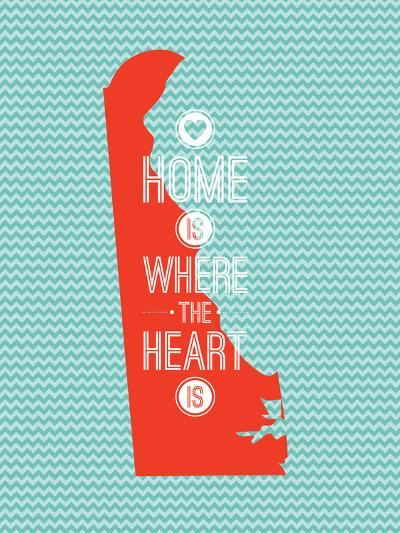 Home Is Where The Heart Is - Delaware--Art Print