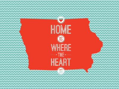 Home Is Where The Heart Is - Iowa--Art Print