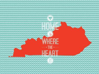 Home Is Where The Heart Is - Kentucky--Art Print