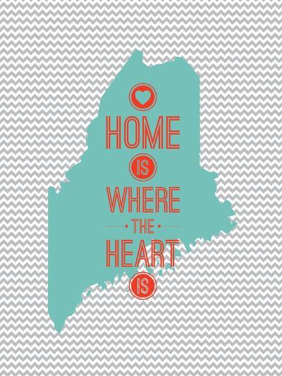 Home Is Where The Heart Is - Maine--Art Print