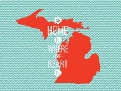 Home Is Where The Heart Is - Michigan--Art Print