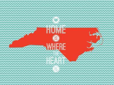 Home Is Where The Heart Is - North Carolina--Art Print