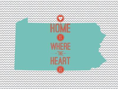 Home Is Where The Heart Is - Pennsylvania--Art Print