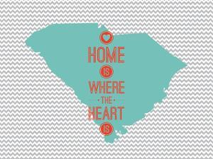 Home Is Where The Heart Is - South Carolina