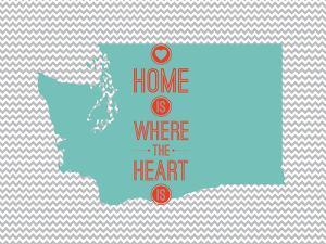 Home Is Where The Heart Is - Washington