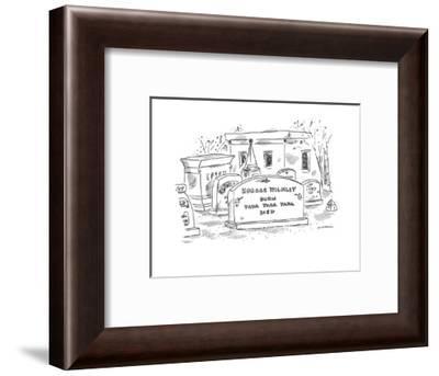 Horace Wilmley- Born -Yadda Yadda Yadda -Died' - New Yorker Cartoon-Michael Maslin-Framed Premium Giclee Print