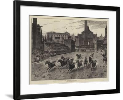 Horse-Racing in Rome During Carnival Time--Framed Giclee Print