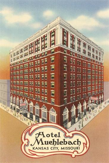 Hotel Muehlebach, Kansas City--Art Print
