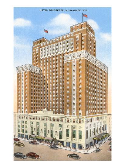 Hotel Schroeder, Milwaukee, Wisconsin--Art Print