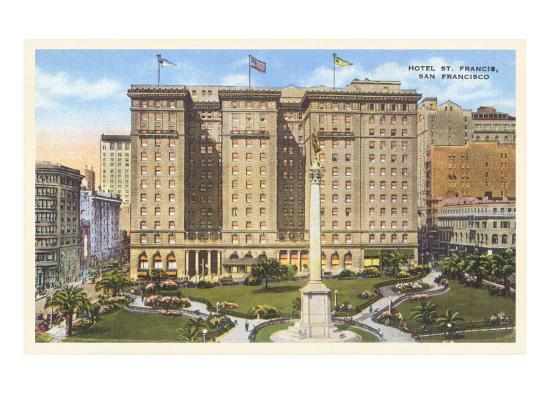 Hotel St. Francis, Union Square, San Francisco, California--Art Print