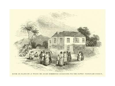 House in Falmouth in Which Mr Knibb Commenced Operations for the Baptist Missionary Society--Giclee Print