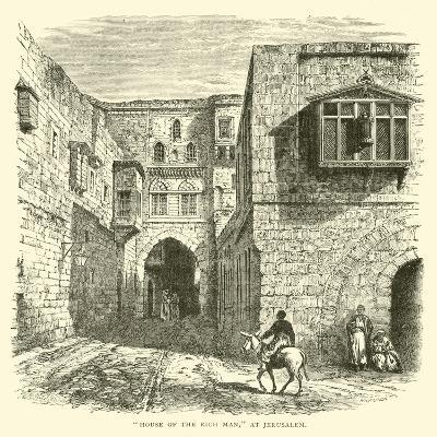 """""""House of the Rich Man"""", at Jerusalem--Giclee Print"""