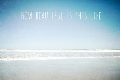 How Beautiful Is This Life-Susannah Tucker-Photographic Print