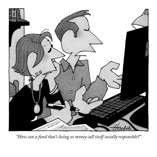 """""""How can a fund that's losing us money call itself socially responsible?"""" - New Yorker Cartoon-William Haefeli-Premium Giclee Print"""