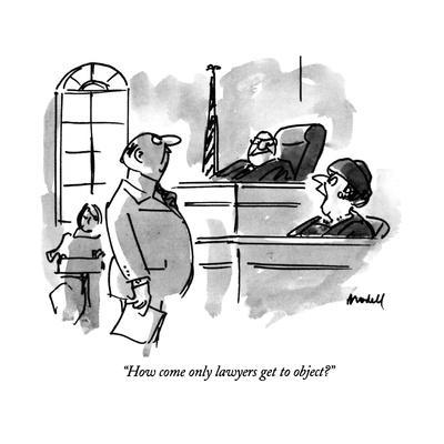 https://imgc.artprintimages.com/img/print/how-come-only-lawyers-get-to-object-new-yorker-cartoon_u-l-pgq0c40.jpg?p=0