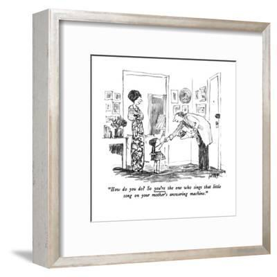 """How do you do? So you're the one who sings that little song on your mothe?"" - New Yorker Cartoon-Robert Weber-Framed Premium Giclee Print"