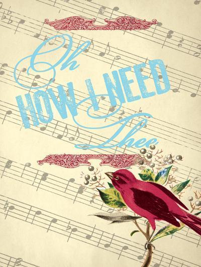 How I Need Thee--Giclee Print
