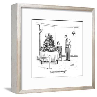 """How's everything?"" - New Yorker Cartoon-Tom Cheney-Framed Premium Giclee Print"
