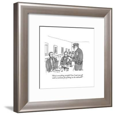 """""""How's everything tonight? Can I start you off with a summons for parking ?"""" - New Yorker Cartoon--Framed Premium Giclee Print"""
