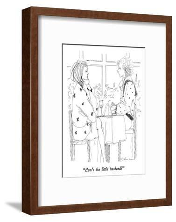 """How's the little husband?"" - New Yorker Cartoon-Richard Cline-Framed Premium Giclee Print"