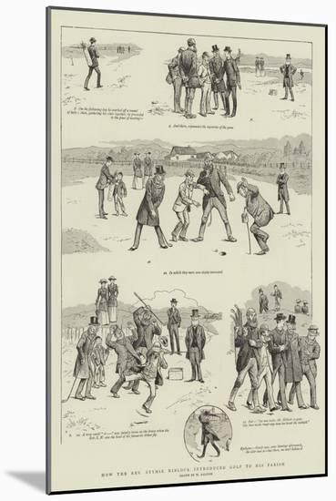How the Reverend Stymie Niblock Introduced Golf to His Parish-William Ralston-Mounted Giclee Print