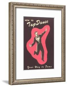 How to Tap Dance Your Way to Fame