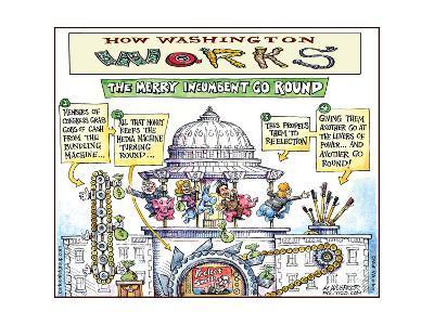 How Washington Works.  The Merry Incumbent Go Round.-Matt Wuerker-Art Print