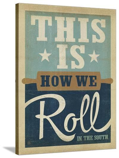 How We Roll-Anderson Design Group-Stretched Canvas Print