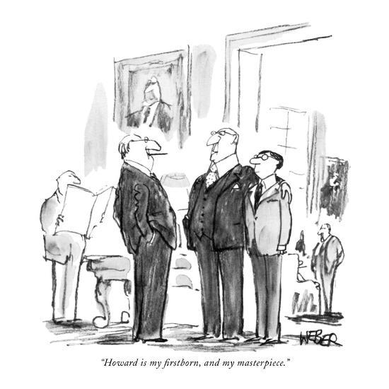 """Howard is my firstborn, and my masterpiece."" - New Yorker Cartoon-Robert Weber-Premium Giclee Print"