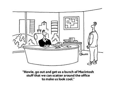 """""""Howie, go out and get us a bunch of Macintosh stuff that we can scatter a?"""" - Cartoon-Ted Goff-Premium Giclee Print"""