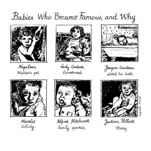 Babies Who Became Famous and Why: (6) panel drawing depicting Napoleon, La? - New Yorker Cartoon by Huguette Martel